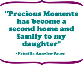 Precious Moments Parent Testimonial